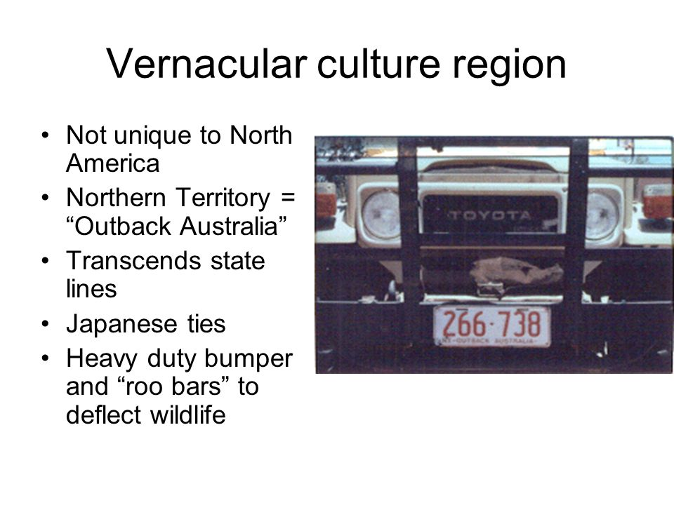 Not unique to North America Northern Territory = Outback Australia Transcends state lines Japanese ties Heavy duty bumper and roo bars to deflect wild