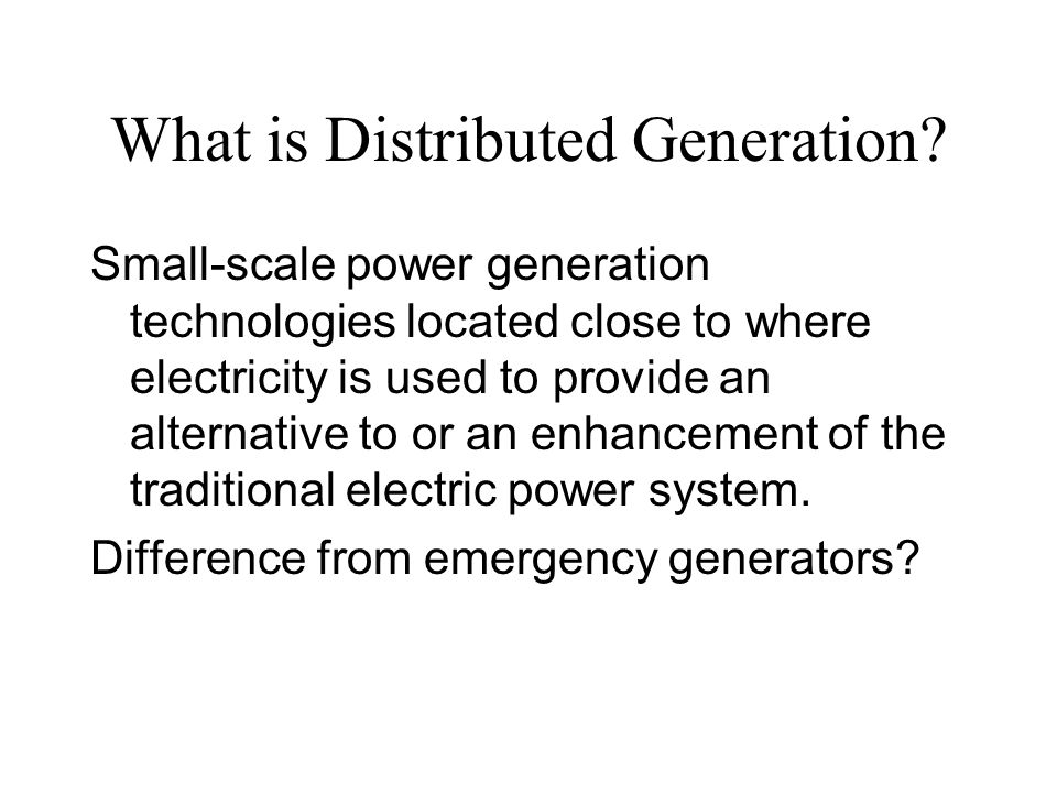 What is Distributed Generation.