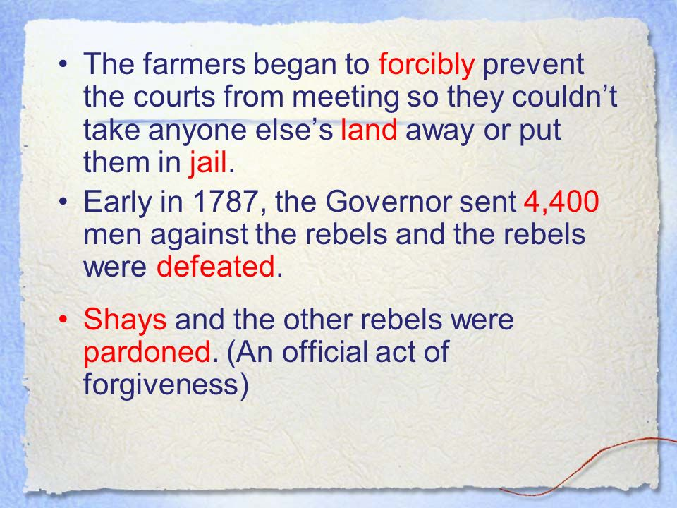 Farmers were taken into court, then to jail, and their land was taken away from them because they were in debt.