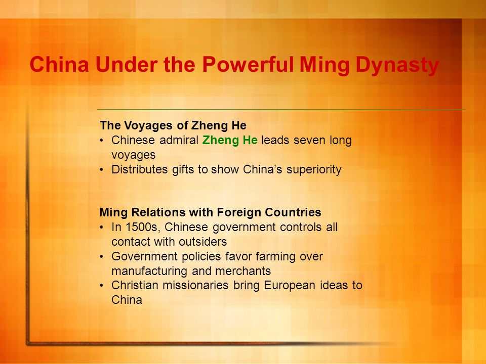 The Voyages of Zheng He Chinese admiral Zheng He leads seven long voyages Distributes gifts to show Chinas superiority China Under the Powerful Ming D