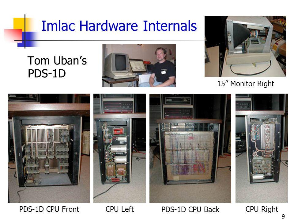9 Imlac Hardware Internals Tom Ubans PDS-1D PDS-1D CPU FrontCPU Left PDS-1D CPU Back CPU Right 15 Monitor Right