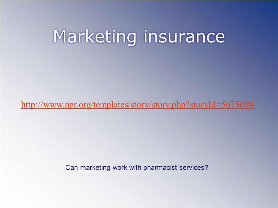 storyId= Marketing insurance Can marketing work with pharmacist services