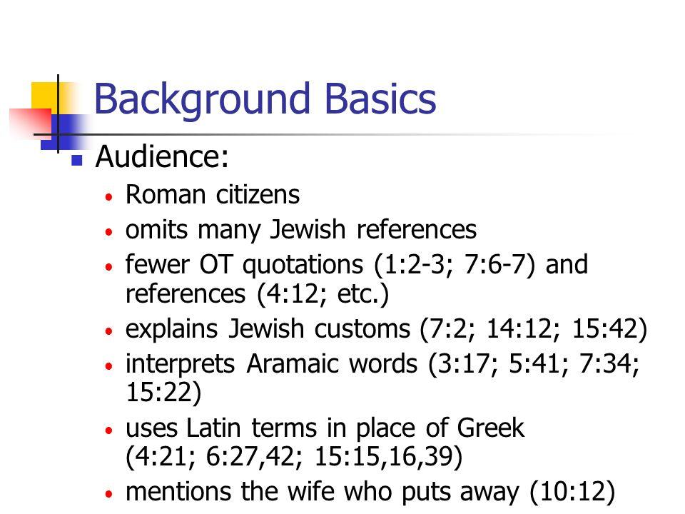 Background Basics Date: Prior to the destruction of Jerusalem in A.D.