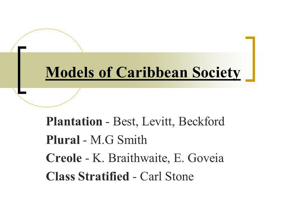 The Most Developed Models Plantation Society Plural Society Creole Society