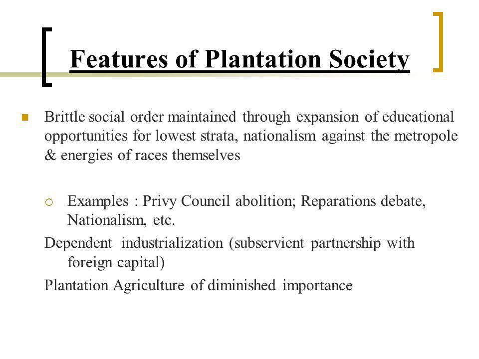 Some Visible Elements of Plantation Society 1.