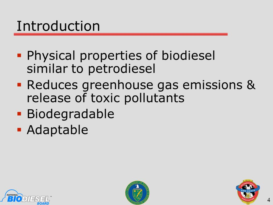 4 Introduction Physical properties of biodiesel similar to petrodiesel Reduces greenhouse gas emissions & release of toxic pollutants Biodegradable Ad