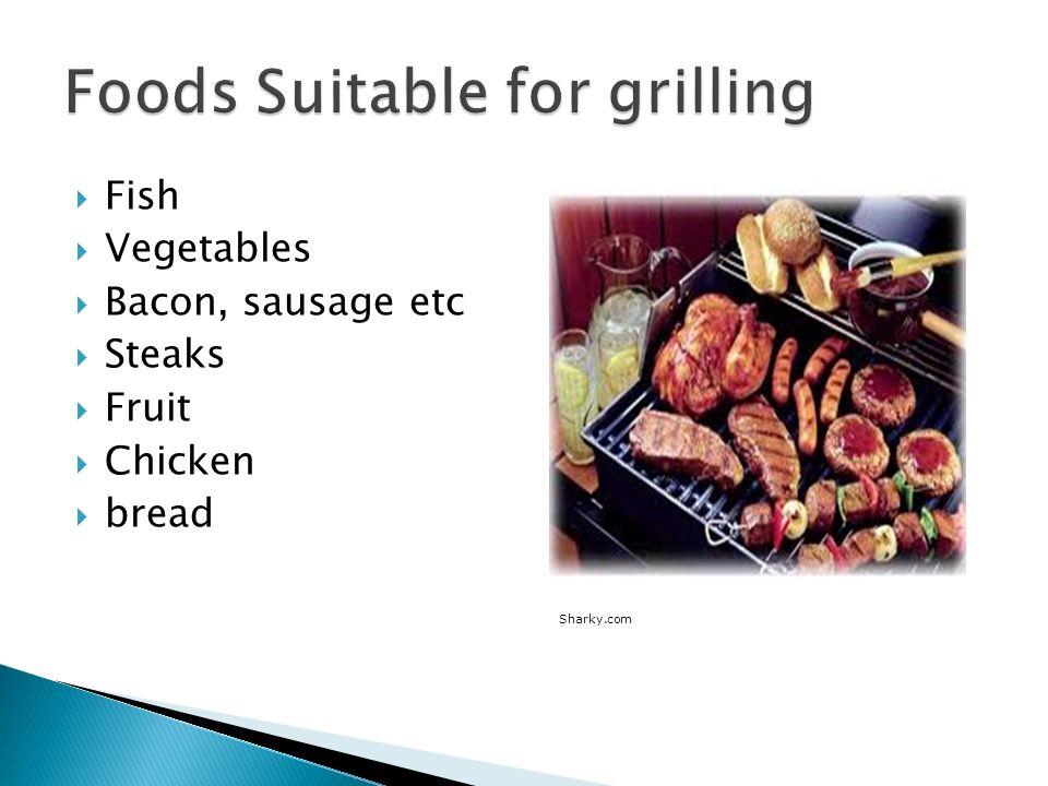 Fish Vegetables Bacon, sausage etc Steaks Fruit Chicken bread Sharky.com
