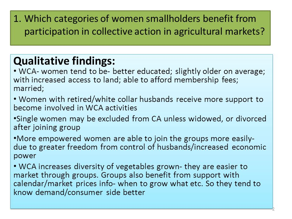 1.Which categories of women smallholders benefit from participation in collective action in agricultural markets? Qualitative findings: WCA- women ten
