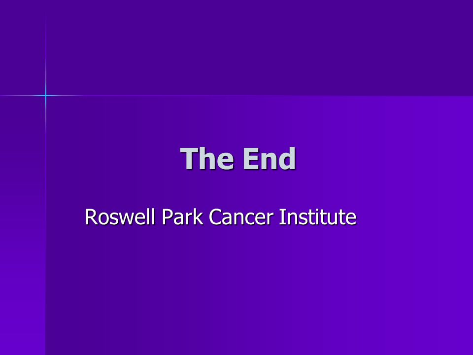 The End Roswell Park Cancer Institute