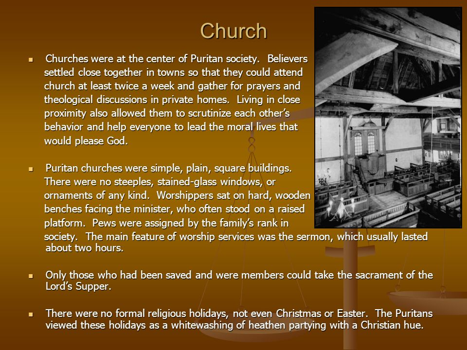 Church Churches were at the center of Puritan society. Believers Churches were at the center of Puritan society. Believers settled close together in t