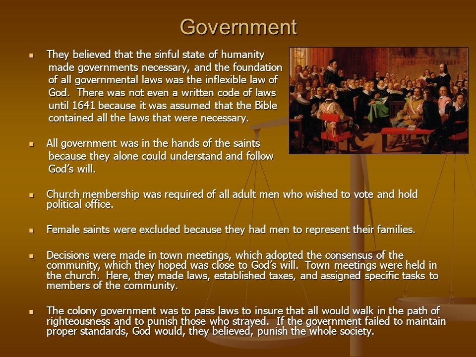 Government They believed that the sinful state of humanity They believed that the sinful state of humanity made governments necessary, and the foundat