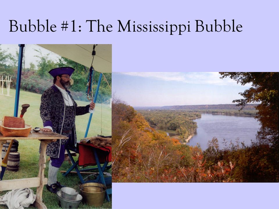 Bubble #1: The Mississippi Bubble