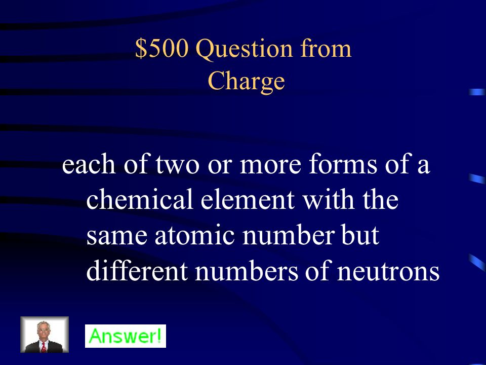 $400 Answer from Charge What is the atomic number/mass