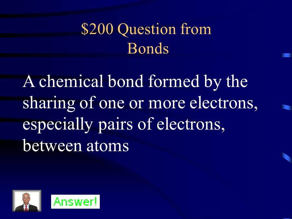 $100 Answer from Bonds What is a hydrogen bond