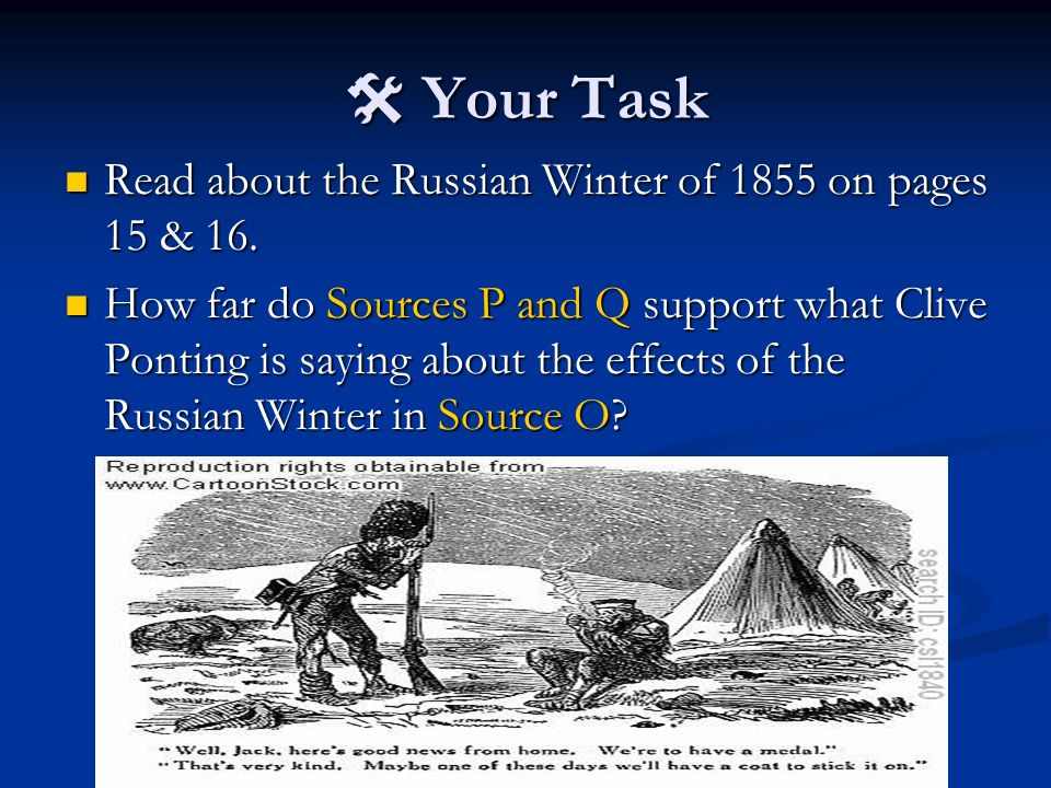 Your Task Your Task Read about the Russian Winter of 1855 on pages 15 & 16. Read about the Russian Winter of 1855 on pages 15 & 16. How far do Sources