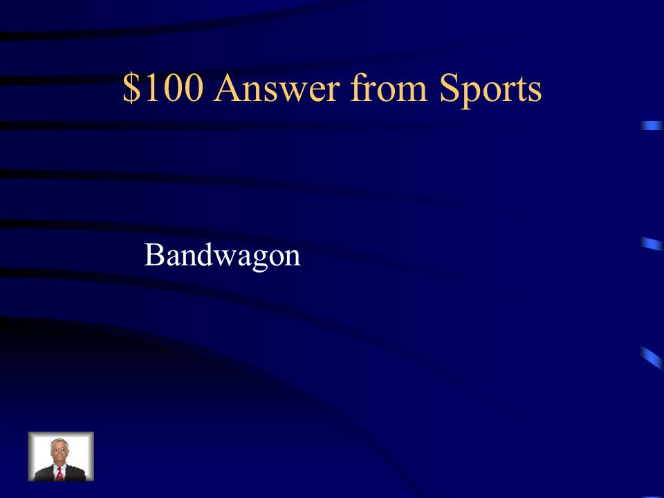 $100 Question from Sports A new fan for a tam that goes from worst to first.