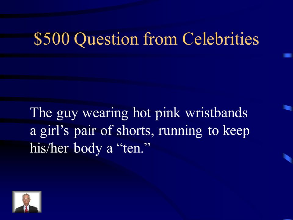 $400 Answer from Celebrities Repitition