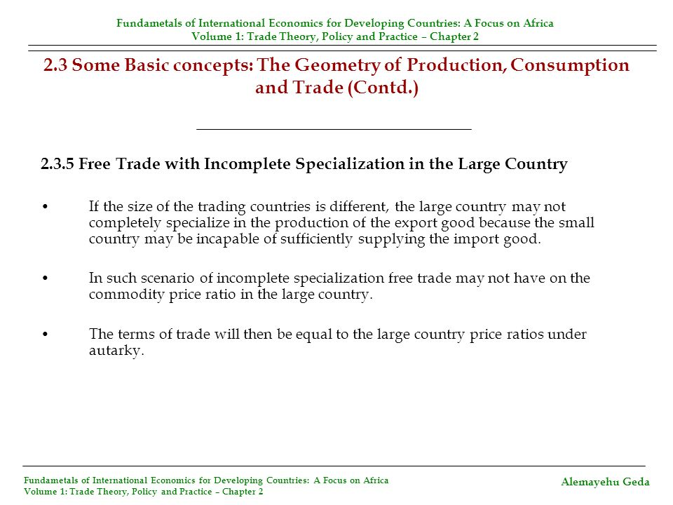 2.3 Some Basic concepts: The Geometry of Production, Consumption and Trade (Contd.) 2.3.5 Free Trade with Incomplete Specialization in the Large Count