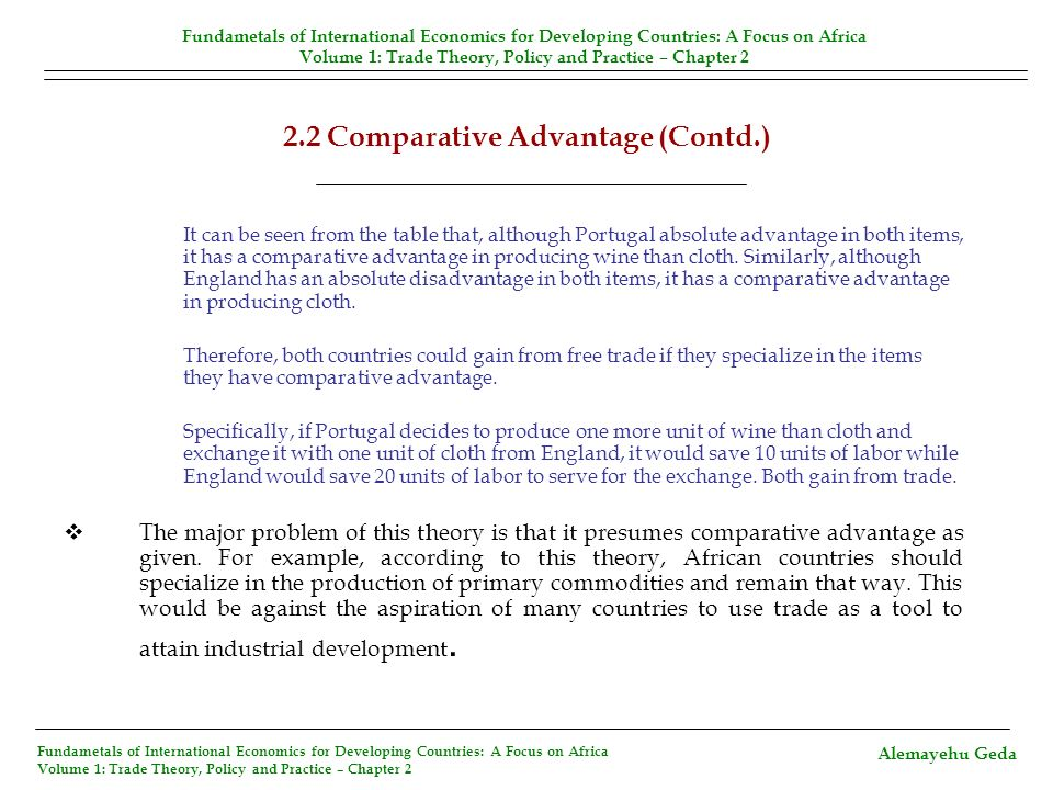 2.2 Comparative Advantage (Contd.) It can be seen from the table that, although Portugal absolute advantage in both items, it has a comparative advant