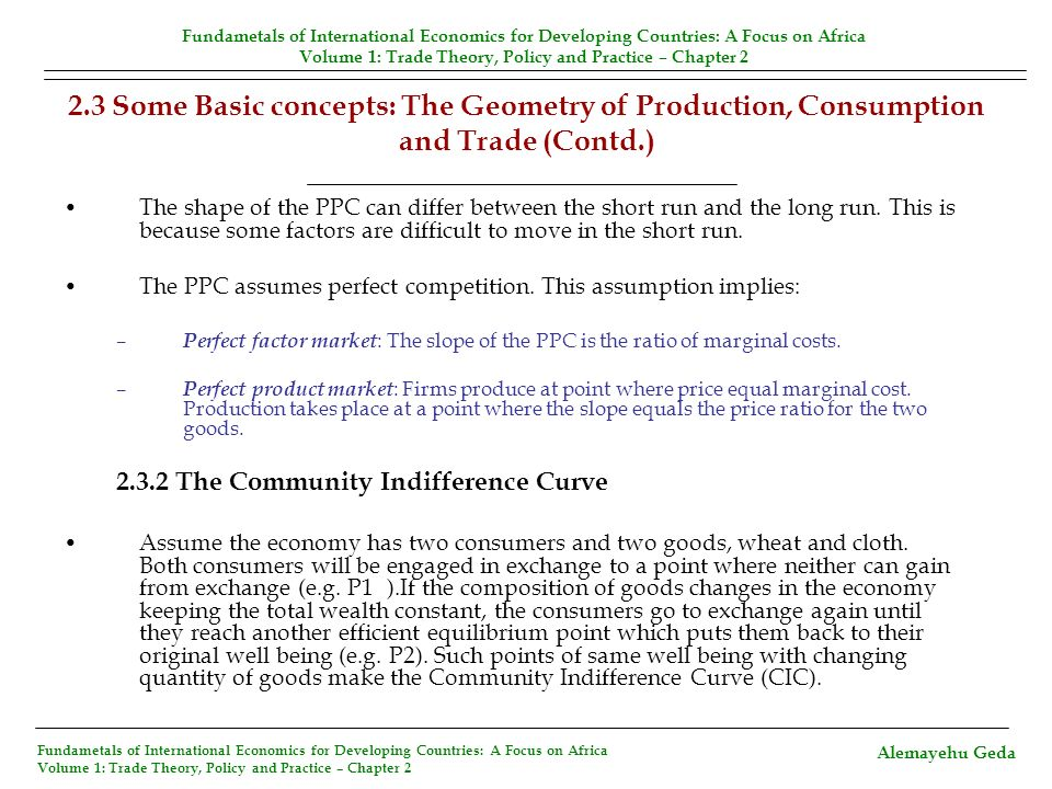 2.3 Some Basic concepts: The Geometry of Production, Consumption and Trade (Contd.) The shape of the PPC can differ between the short run and the long