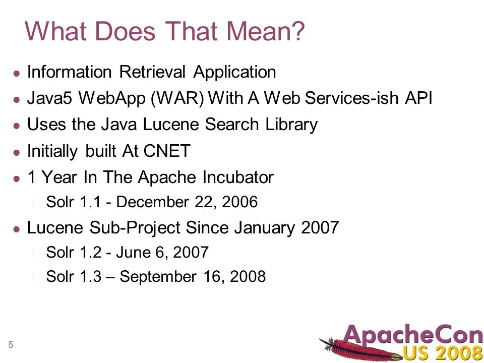 5 What Does That Mean? Information Retrieval Application Java5 WebApp (WAR) With A Web Services-ish API Uses the Java Lucene Search Library Initially