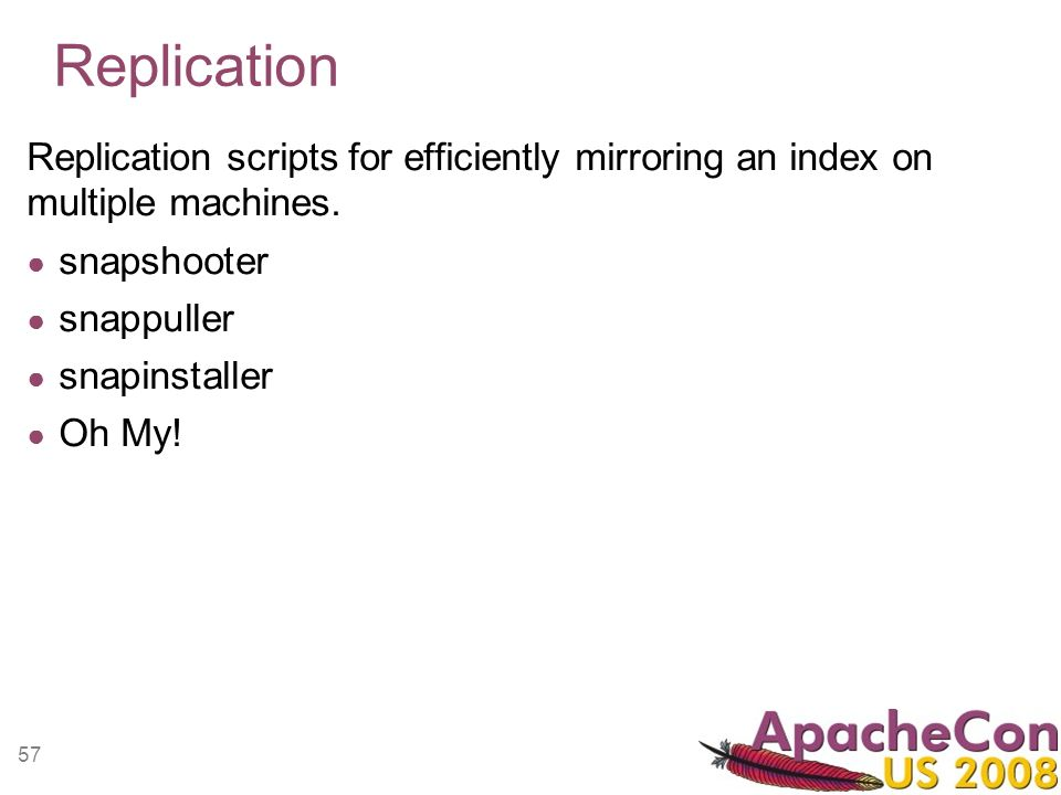 57 Replication Replication scripts for efficiently mirroring an index on multiple machines.