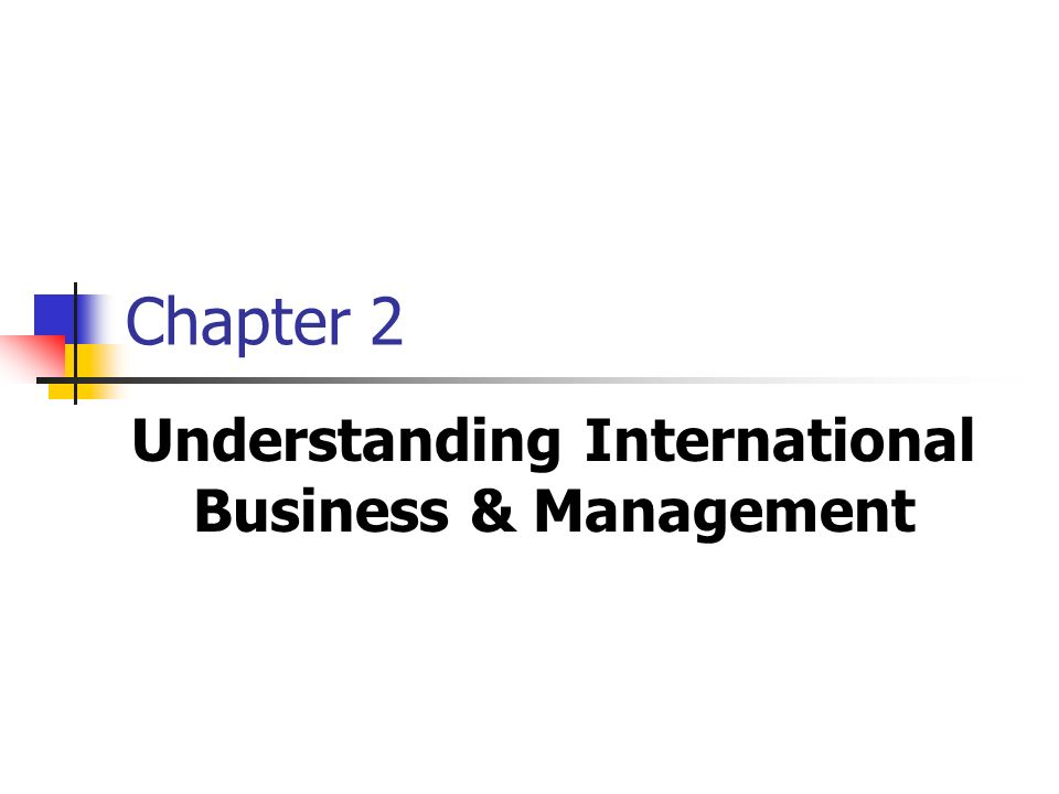 2 International Business Any sort of business activity that crosses national boundaries.