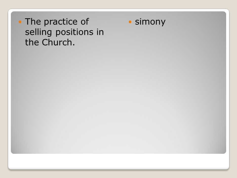 The practice of selling positions in the Church. simony