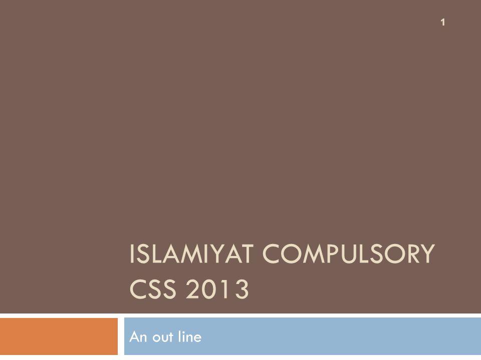 ISLAMIYAT COMPULSORY CSS 2013 An out line 1