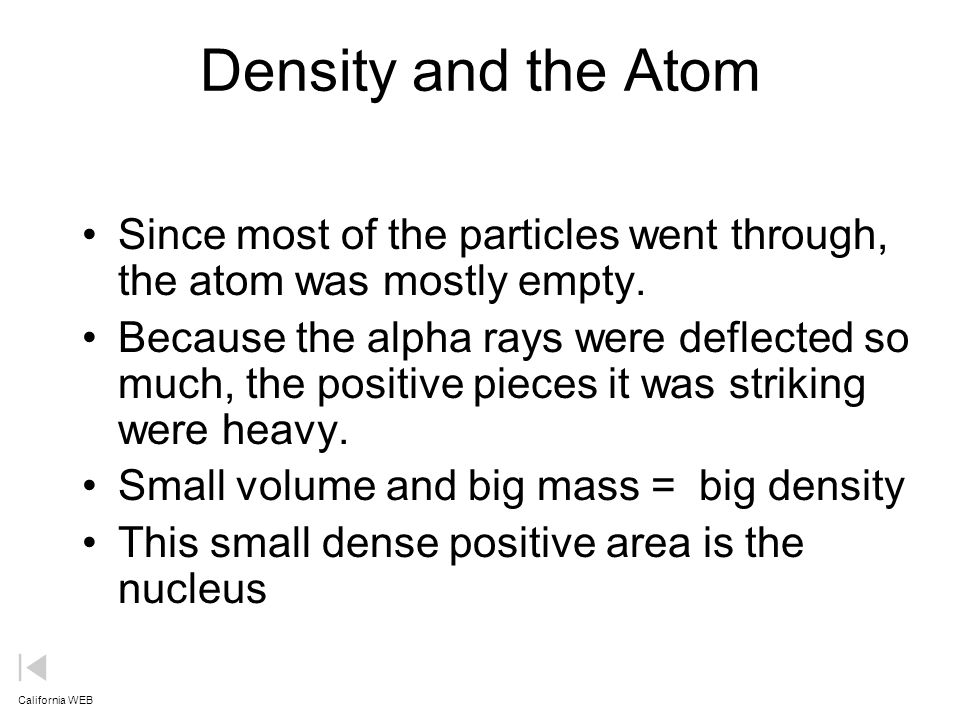 Interpreting the Observed Deflections Dorin, Demmin, Gabel, Chemistry The Study of Matter, 3 rd Edition, 1990, page 120.............. gold foil deflec