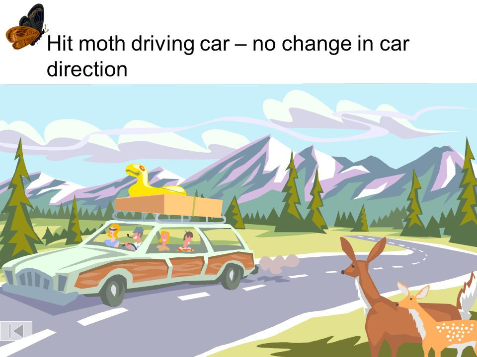 Hit moth driving car – no change in car direction Hit deer – car changes direction Alpha particle Large angle of deflection, must have hit massive obj