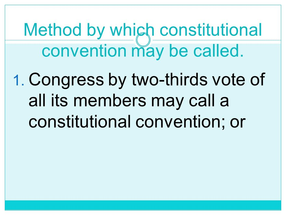 Sec. 3, Art. XVII The Congress may, by a vote of two-thirds of all its Members, call a constitutional convention, or by a majority vote of all its mem