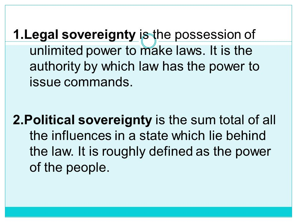 N.B these internal and external aspects of sovereignty are not absolutely true in practice because of the development of international relations and c