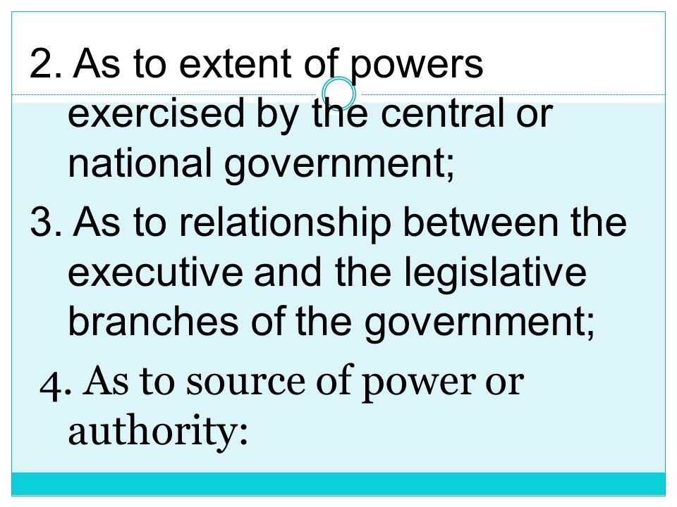 GOVERNMENT Forms of Government: The principal forms are the following: 1.As to number of persons exercising sovereign powers;