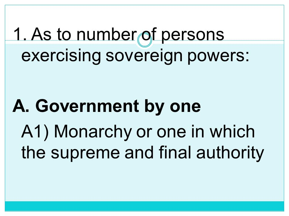 2. As to extent of powers exercised by the central or national government; 3. As to relationship between the executive and the legislative branches of
