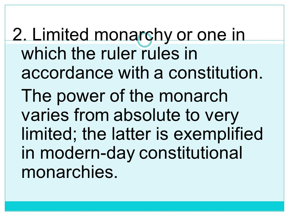 Monarchs include such rulers as kings and queens, emperors and empresses, tsars, and kaisers. Two types of Monarchical government: 1. Absolute Monarch