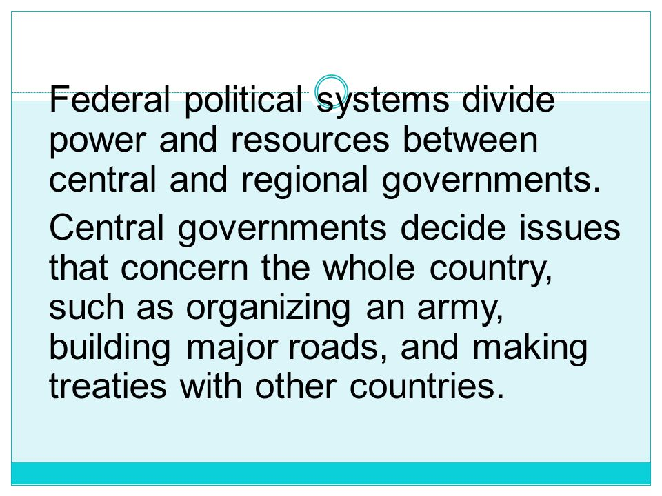 In a federal system, laws are made both by state, provincial, or territorial governments and by a central government. In the United States, for exampl