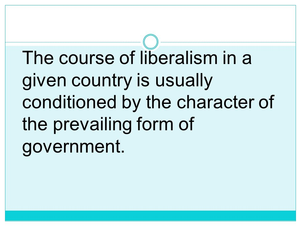 POLITICAL IDEOLOGIES Liberalism, attitude, philosophy, or movement that has as its basic concern the development of personal freedom and social progre