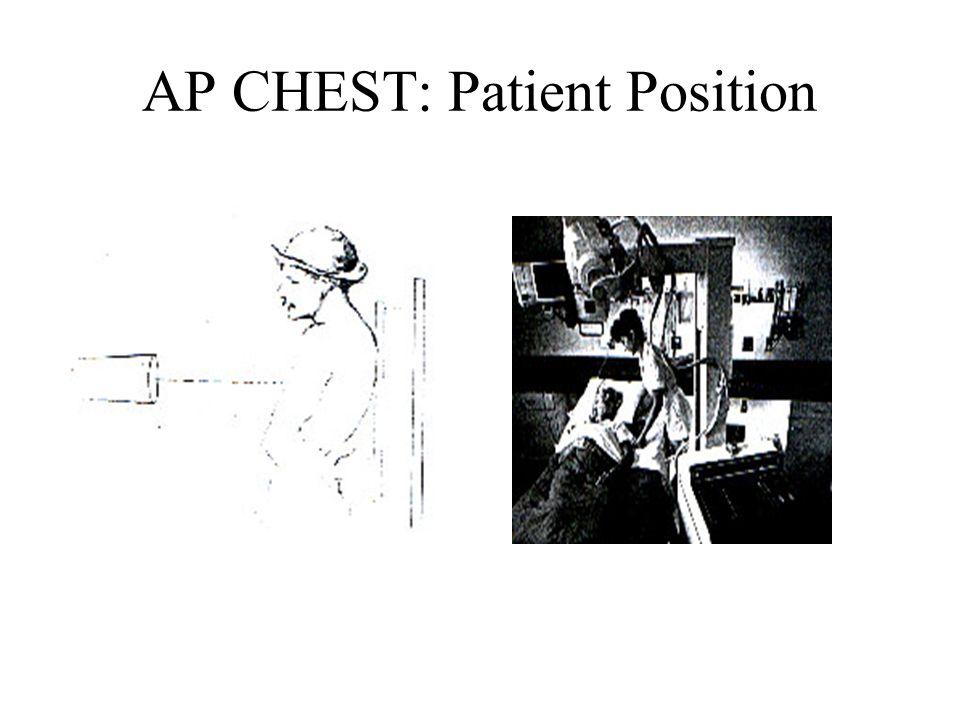 AP CHEST: Patient Position