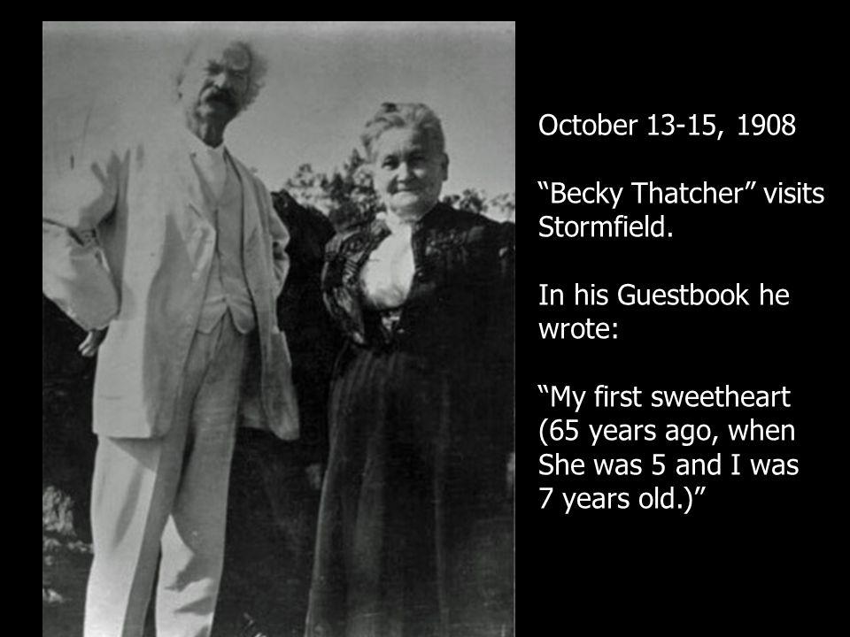 October 13-15, 1908 Becky Thatcher visits Stormfield.