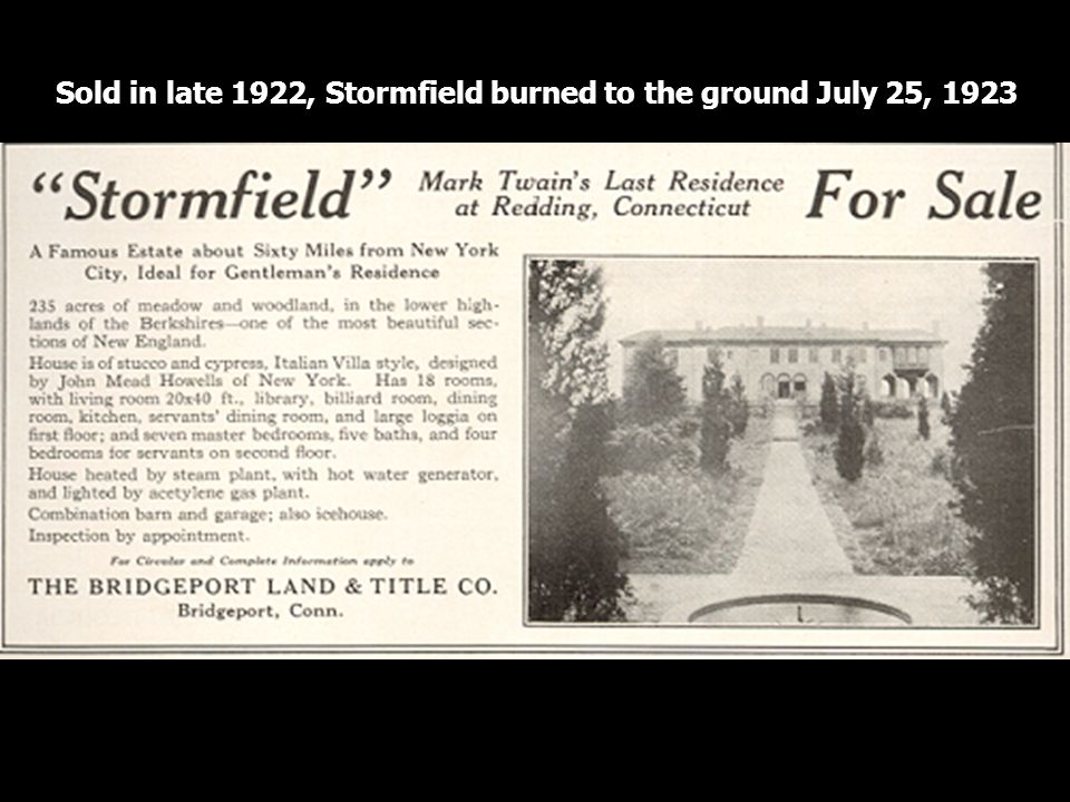 Sold in late 1922, Stormfield burned to the ground July 25, 1923