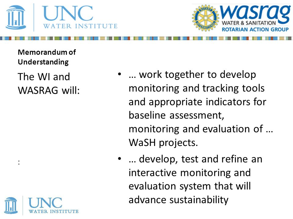 … work together to develop monitoring and tracking tools and appropriate indicators for baseline assessment, monitoring and evaluation of … WaSH projects.