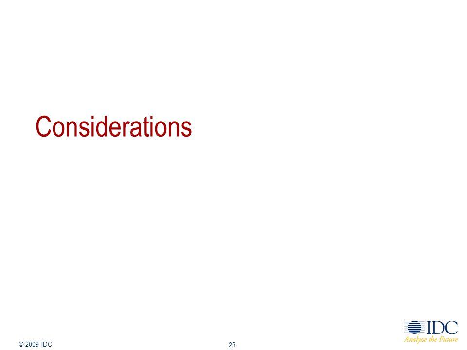 Jan-14 © 2009 IDC 25 Considerations