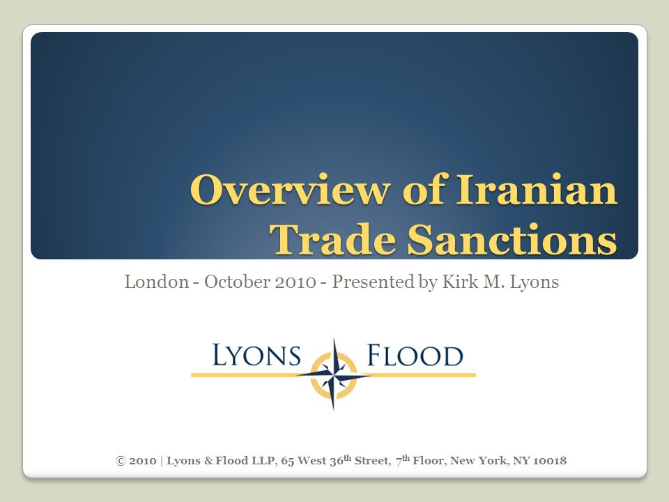 Overview of Iranian Trade Sanctions London - October 2010 - Presented by Kirk M.