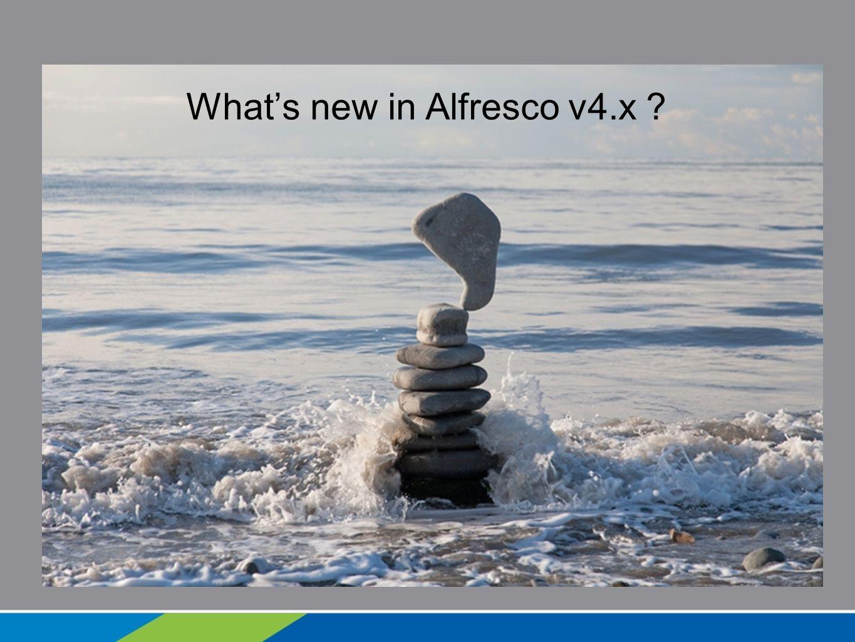 Whats new in Alfresco v4.x ?