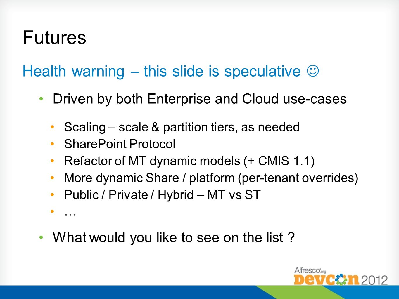 Health warning – this slide is speculative Driven by both Enterprise and Cloud use-cases Scaling – scale & partition tiers, as needed SharePoint Proto