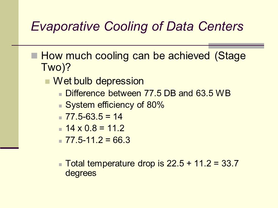 Evaporative Cooling of Data Centers How much cooling can be achieved (Stage Two).