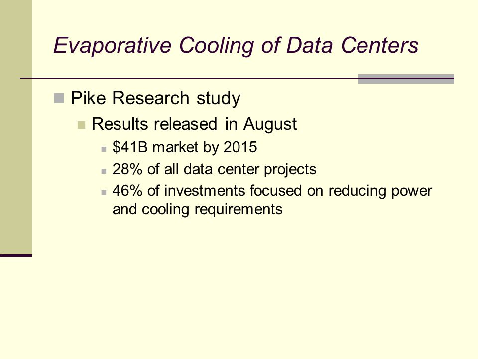 Evaporative Cooling of Data Centers Summary Direct evaporative cooling is the least expensive Indirect/direct evaporative cooling is the most effective The goal is to convert expense to revenue for the client And remember….computers dont sweat…so go as warm as you can