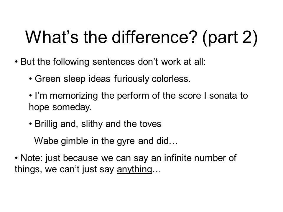 Whats the difference? Nonsense sentences work because they fit in with the patterns formed by the sentences that actually do make sense. (and that we