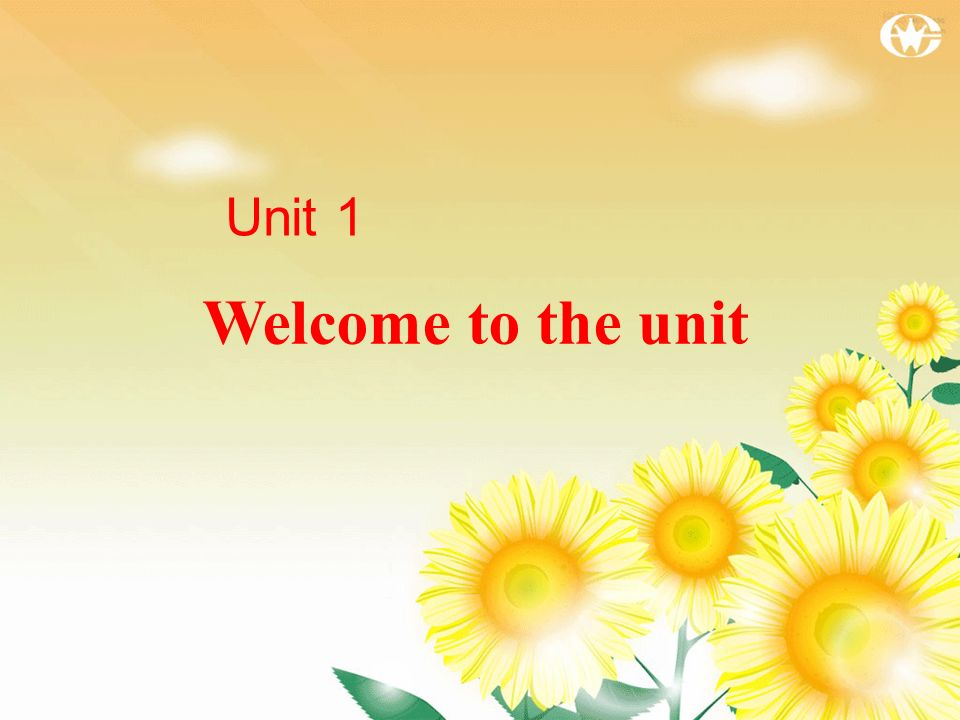 Welcome to the unit Unit 1